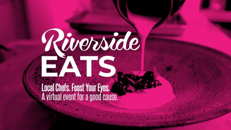 Join Riverside Eats Virtually on August 26th: An evening with local chefs for a good cause!